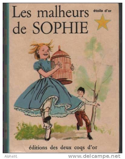 Les malheurs de Sophie  * Editions des deux Coqs d´Or  * 75 * D'après la Comtesse de Ségur  * Sophie Rostopchine