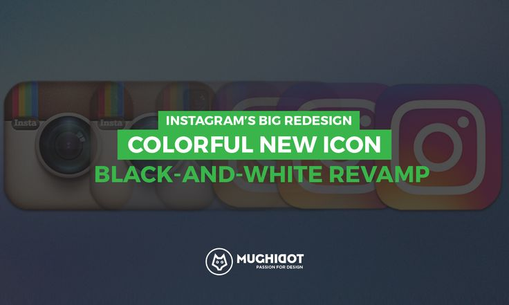 Instagram's big redesign colorful new icon black and white revamp.