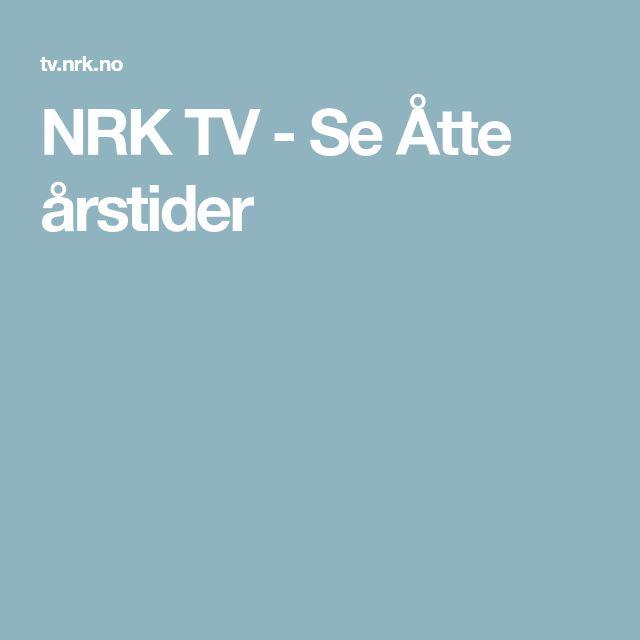 NRK TV - Se Åtte årstider