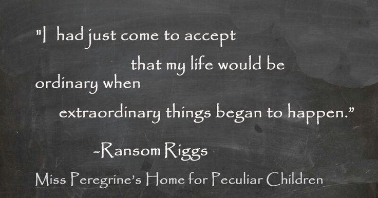 Miss Peregrine's Home for Peculiar Children quote. This is probably my favorite quote from the book. #bookquotes #MissPeregrine'shomeforpeculiarchildrenquote #MissPeregrine'shomeforpeculiarchildren