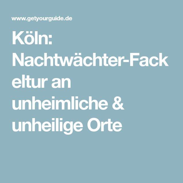 Köln: Nachtwächter-Fackeltur an unheimliche & unheilige Orte