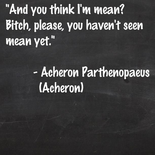 - from Acheron by Sherrilyn Kenyon  (created using Tweegram for iPhone app)