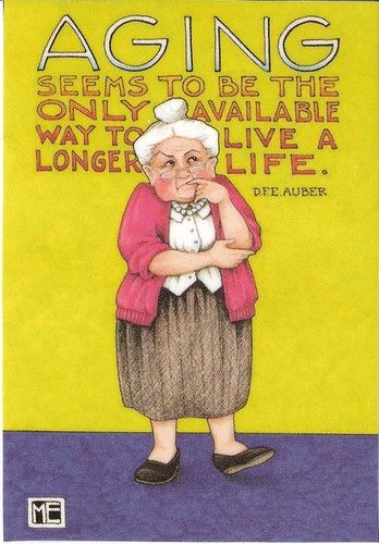 Aging Seems to Be The Only Way to Live Longer Life Magnet Mary Engelbreit Art                                                                                                                                                      More