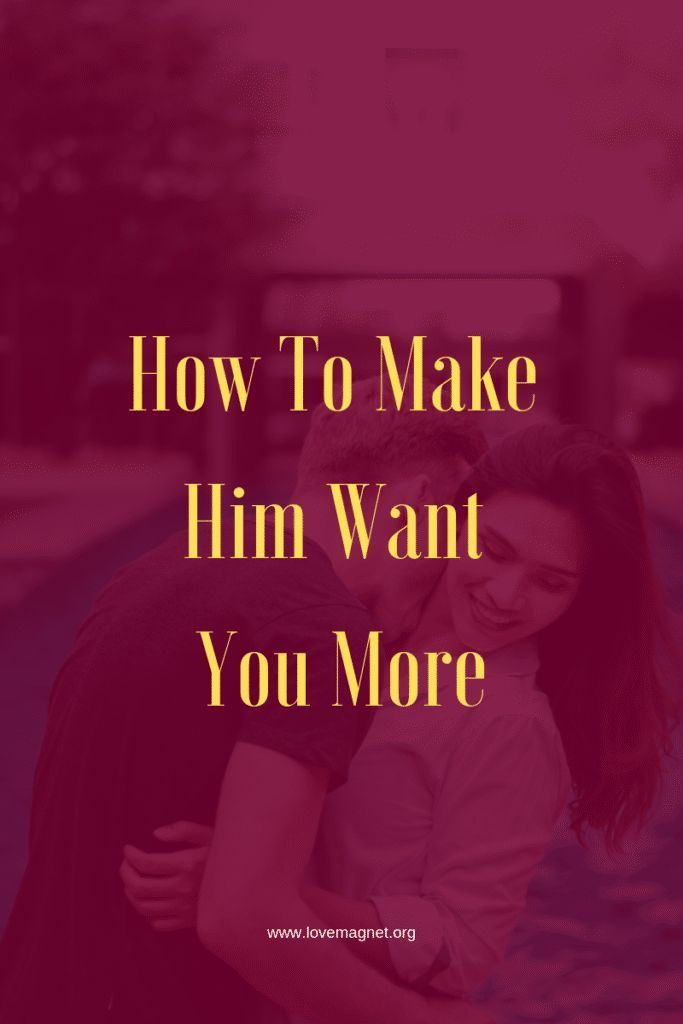how to make him want to kiss you more