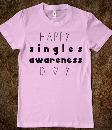 Happy Singles Awareness Day Valentine's day shirt #ValentinesDay