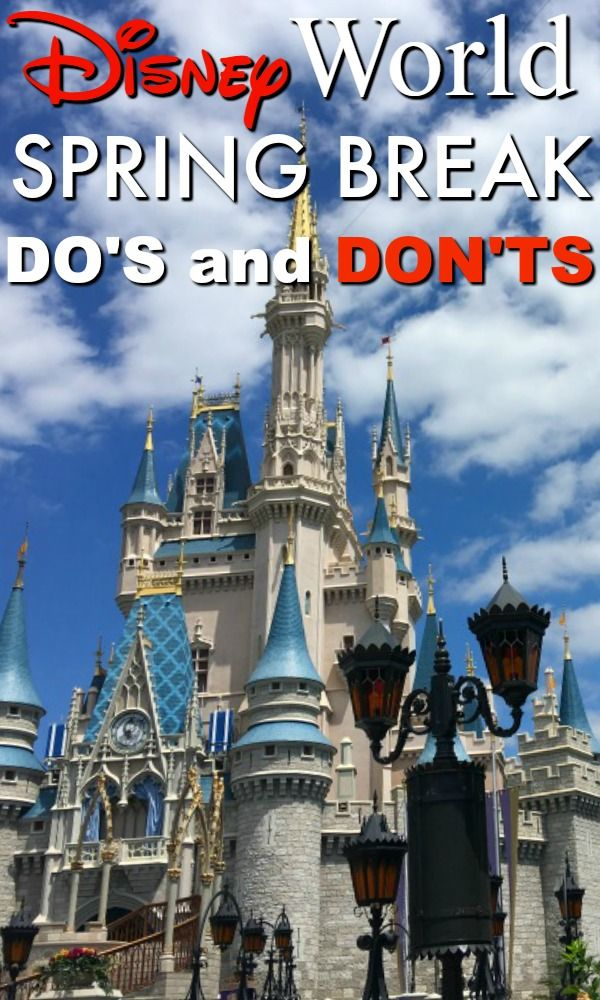 Headed to Walt Disney World for Spring Break? Here's what you need to know for a fun visit: Disney World Spring Break do's and don'ts!