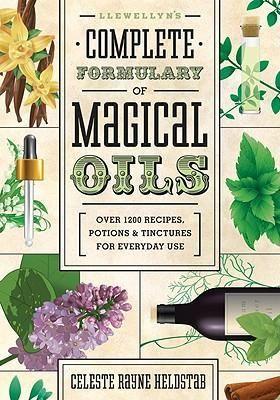 Llewellyn's Complete Formulary of Magical Oils : Celeste Rayne Heldstab : 9780738727516