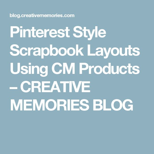Pinterest Style Scrapbook Layouts Using CM Products – CREATIVE MEMORIES BLOG