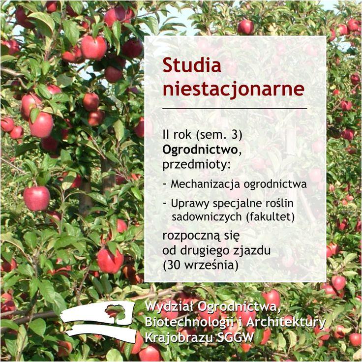 Studia niestacjonarne II rok (sem. 3) Ogrodnictwo, przedmioty: - Mechanizacja ogrodnictwa - Uprawy specjalne roślin sadowniczych (fakultet) rozpoczną się od drugiego zjazdu (30 września) #wobiak #sggw
