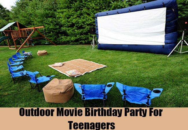 Outdoor Movie Birthday Party For Teenagers
