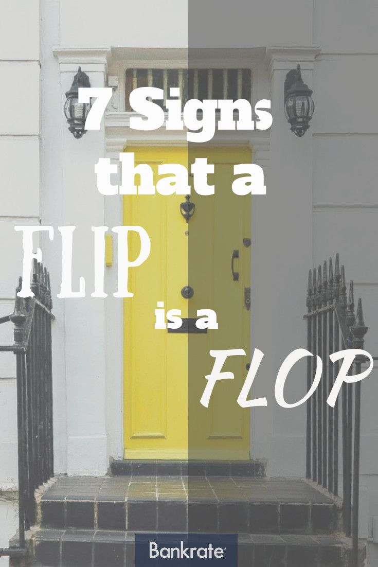 Before you flip a house, make sure it won't turn into a flop!