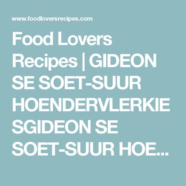 Food Lovers Recipes   GIDEON SE SOET-SUUR HOENDERVLERKIESGIDEON SE SOET-SUUR HOENDERVLERKIES