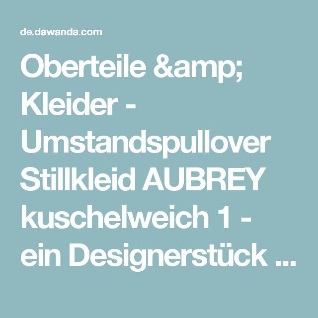 Oberteile & Kleider - Umstandspullover Stillkleid AUBREY kuschelweich 1 - ein Designerstück von GoFuture bei DaWanda