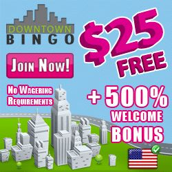 Downtown Bingo Is Offering NEW Players $25 FREE On Sign Up. Usa Ok. 500% Match On 1st Deposit. **No Wagering Requirements** Info Here: http://casinondcentral.myfreeforum.org/about447.html