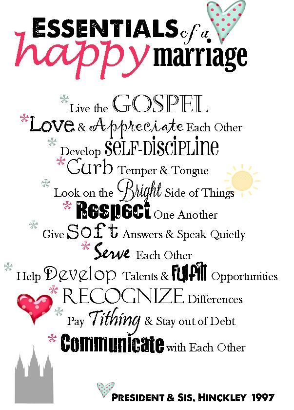 A list of essentials for a Happy Marriage complied from an interview with Pres. & Sis. Hickley in 1997 on their 60th wedding anniversary.