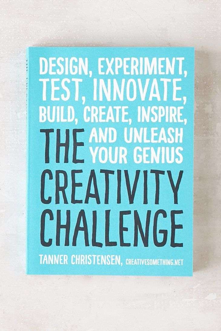 The Creativity Challenge: Design, Experiment, Test, Innovate, Build, Create,