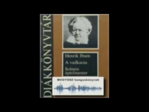 Henrik Ibsen - A vadkacsa (hangoskönyv) - YouTube
