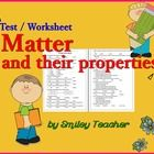 Matter and their properties Test/Worksheet  There are 25 items of multiple choice test/worksheet The sub topics of the test are:  1. What is matter...