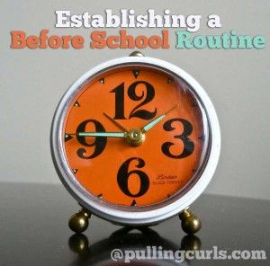 Help yourself by getting into a good before school routine.