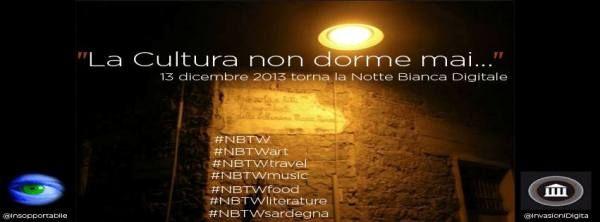 SAVE THE DATE: VENERDÌ 13 DICEMBRE TORNA LA NOTTE BIANCA DIGITALE #nbtw
