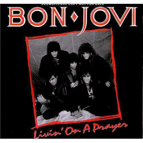 you can't remember the 80s without Bon Jovi and Livin' On A Prayer