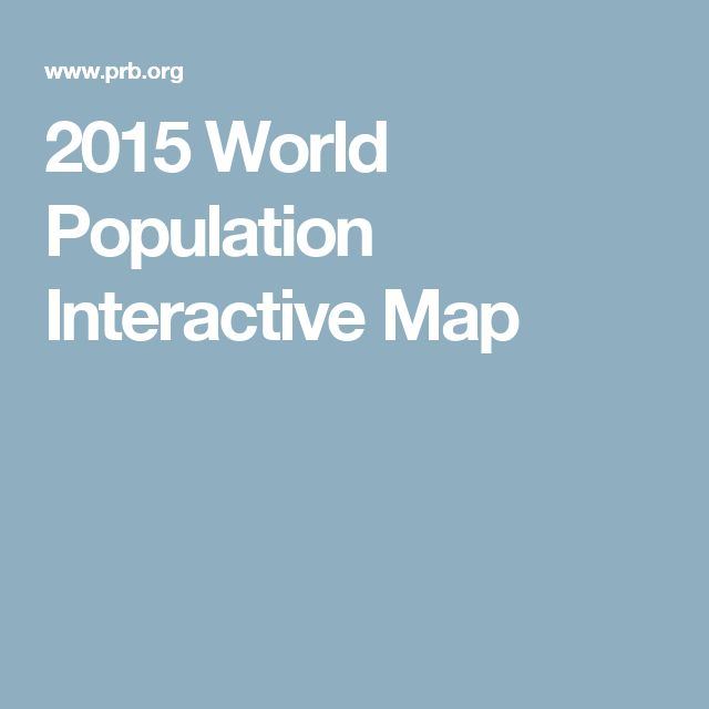 Best AP Human Geography Images On Pinterest Ap Human - 2015 world population interactive map