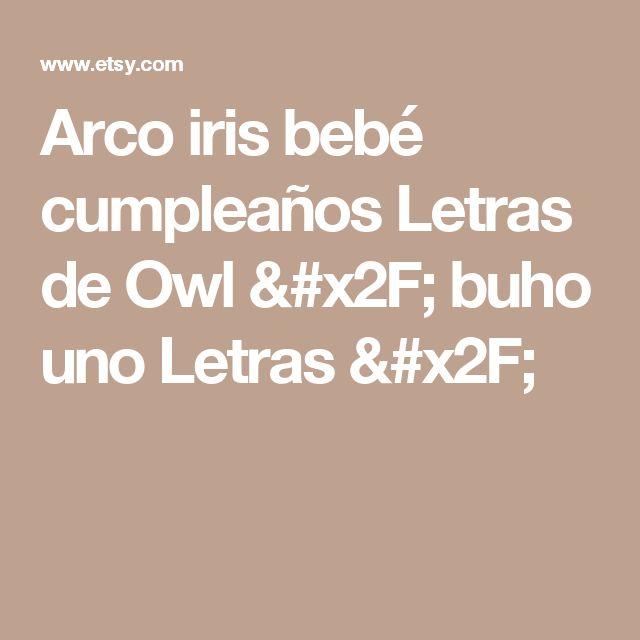 Arco iris bebé cumpleaños Letras de Owl / buho uno Letras /