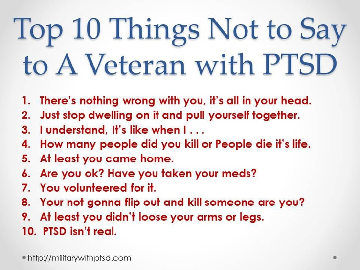 Top 10 Things Not To Say To A Vet With PTSD This Makes Me