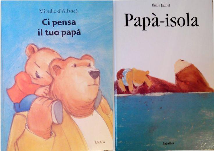 """""""Papà isola"""" e """"Ci pensa il tuo papà"""" due Babalibri per festeggiare San Valentino 2015: due libri perfetti per festeggiare l'amore! #libriperbambini #papà"""