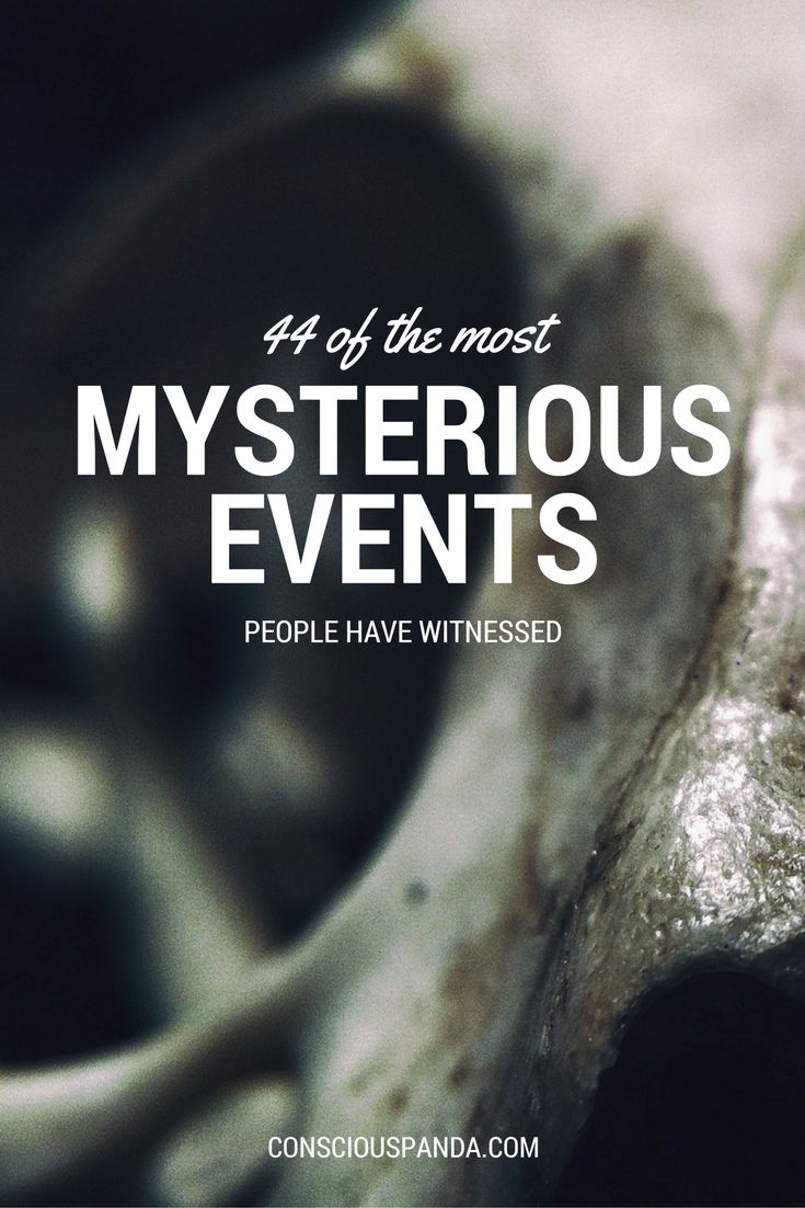 44 of the Most Mysterious Events People Have Witnessed
