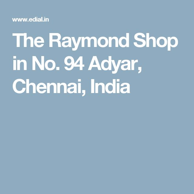 The Raymond Shop in No. 94 Adyar, Chennai, India