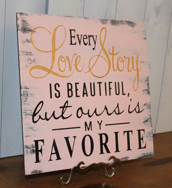 Every LOVE STORY is Beautiful Sign/Wedding Sign/Anniversary/Romantic Sign/Black/Blush/Gold