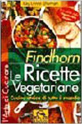 Findhorn- le ricette vegetariane