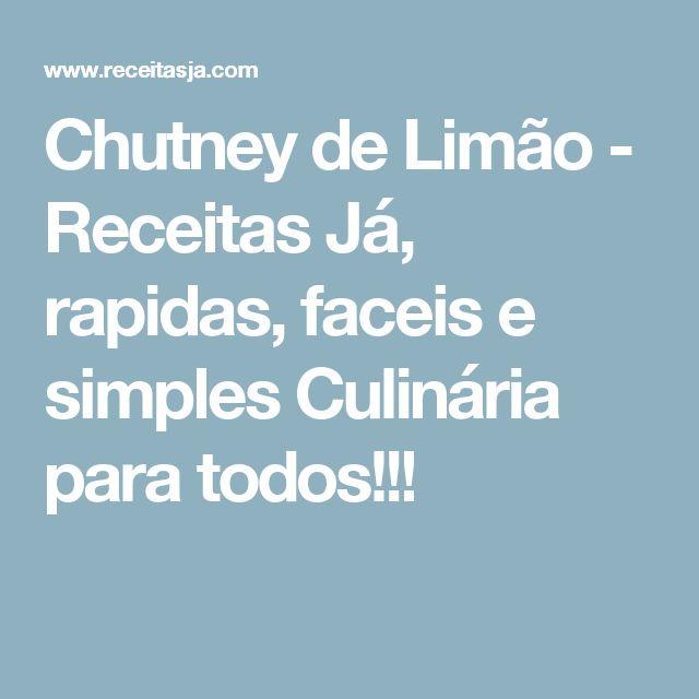 Chutney de Limão - Receitas Já, rapidas, faceis e simples Culinária para todos!!!