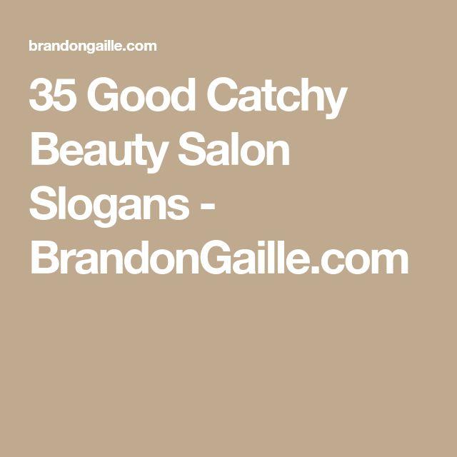 35 Good Catchy Beauty Salon Slogans - BrandonGaille.com