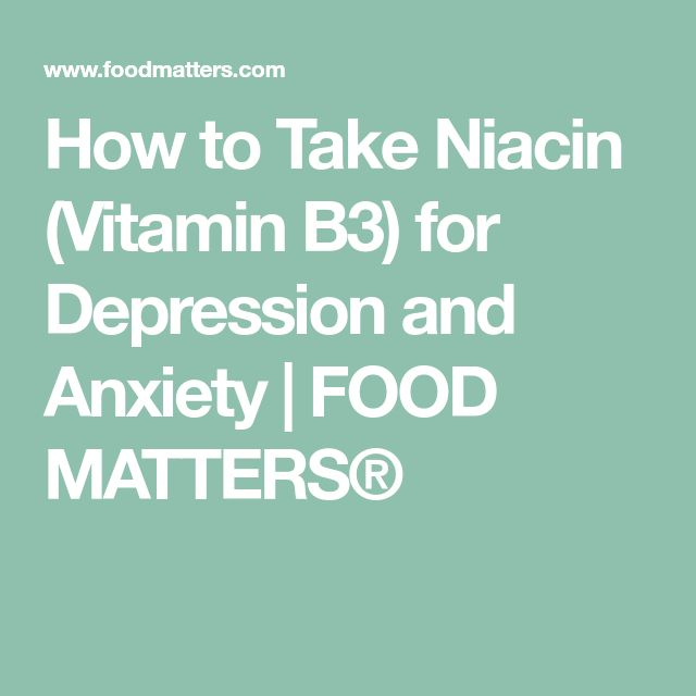 How to Take Niacin (Vitamin B3) for Depression and Anxiety | FOOD MATTERS®