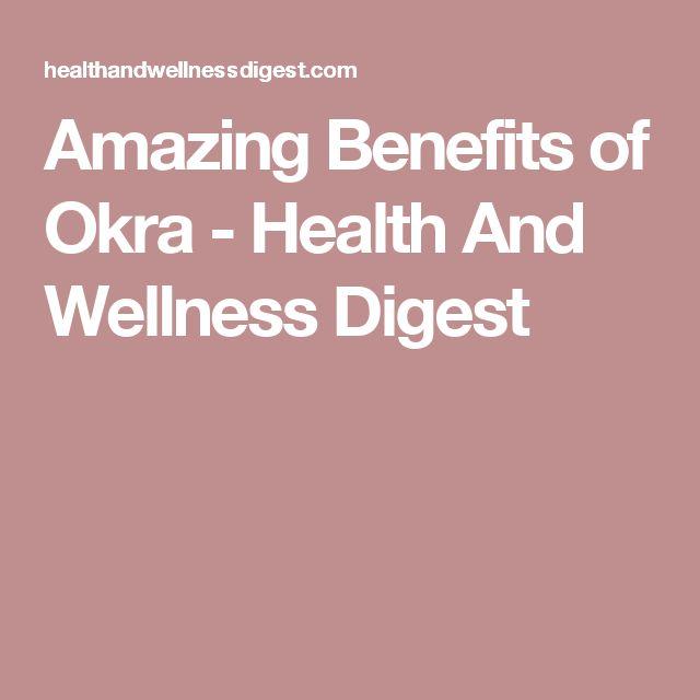 Amazing Benefits of Okra - Health And Wellness Digest