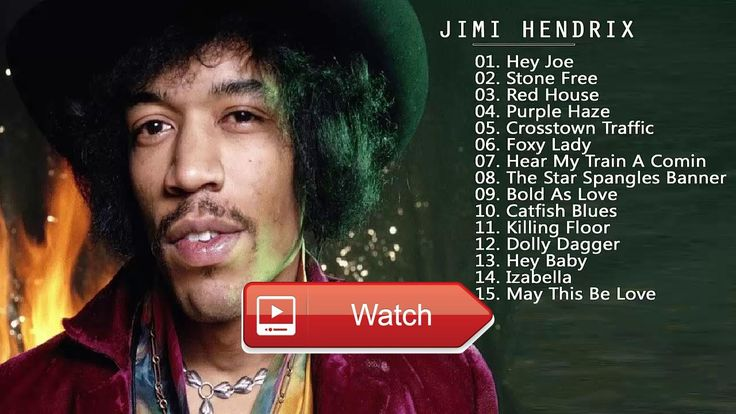 Jimi Hendrix Greatest Hits Live 17 To Song Of Playlist Jimi Hendrix  Jimi Hendrix Greatest Hits Live 17 To Song Of Playlist Jimi Hendrix