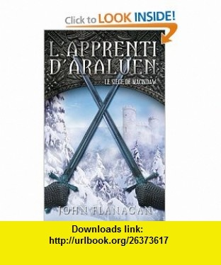 Lapprenti dAraluen, Tome 6 (French Edition) (9782012021556) John Flanagan , ISBN-10: 2012021557  , ISBN-13: 978-2012021556 ,  , tutorials , pdf , ebook , torrent , downloads , rapidshare , filesonic , hotfile , megaupload , fileserve
