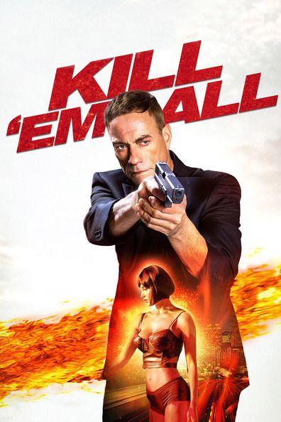 Kill 'em All (2017) Regarder Kill 'em All (2017) en ligne VF et VOSTFR. Synopsis:  Après une fusillade massive, un inconnu mystérieux (Van Damme) arrive à un hôpit...