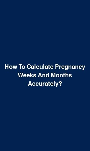 How to calculate weeks and months of pregnancy accurately? – Pregnancy – #accu …   – Pregnancy Calculator