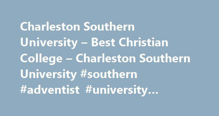 Charleston Southern University – Best Christian College – Charleston Southern University #southern #adventist #university #nursing http://netherlands.nef2.com/charleston-southern-university-best-christian-college-charleston-southern-university-southern-adventist-university-nursing/  # Latest News 06/05/17Carlson advances to semifinals of SCNATS competitionCharleston Southern University junior Meagan Carlson has advanced to the Semifinals in the National. Read More 05/23/17Ballenger named…