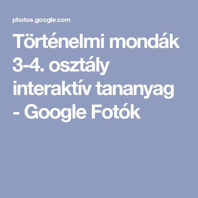 Történelmi mondák 3-4. osztály              interaktív tananyag - Google Fotók