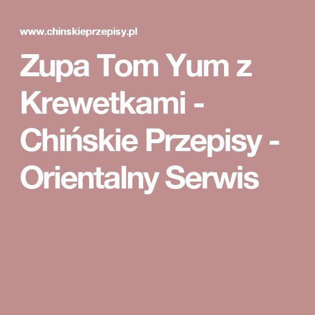 Zupa Tom Yum z Krewetkami - Chińskie Przepisy - Orientalny Serwis