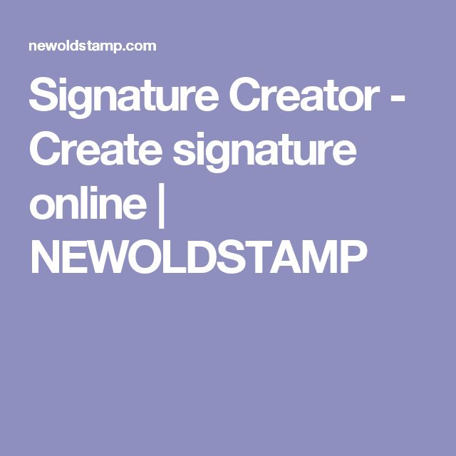 Signature Creator - Create signature online | NEWOLDSTAMP