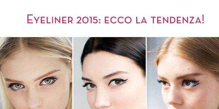 Eyeliner 2015: ecco la tendenza!