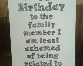 Simple black text - Being related to me/us is really the only gift you need. Just saying. This is a great birthday card for your sibling, aunt, uncle,cousin etc  The card itself is white 240gsm card, is blank inside for your own message and is supplied with a white envelope. **IMPORTANT** select either Me or Us from the drop down Name menu!  Also available to custom order with your own wording.  More cards are available in our sister shop www.planetvonnychops.etsy.com