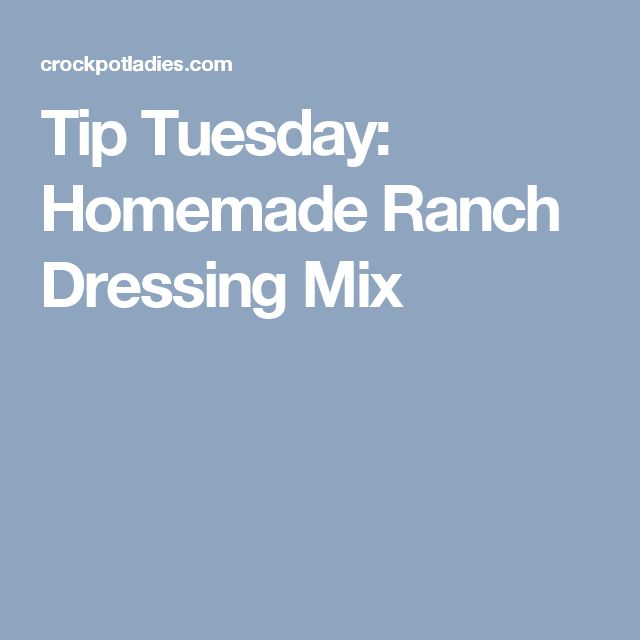 Tip Tuesday: Homemade Ranch Dressing Mix