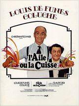 L'aile ou la cuisse  Date de sortie 27 octobre 1976   Réalisé par Claude Zidi Avec Louis de Funès, Coluche, Ann Zacharias