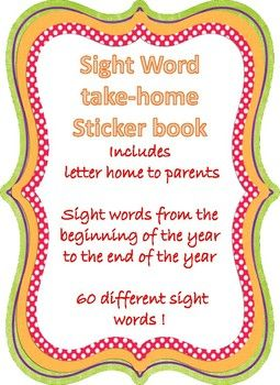 This is a take home book for students that include 60 different sight words. Each sight word they get right throughout the year earns them a sticker! This includes a letter home to parents and is preloaded with 60 different fry sight words.